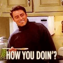 """Joey from Friends is smiling and holding a spoon. Text says """"How you doin'?"""""""